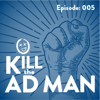 Title card for episode 5 of Kill the Ad Man
